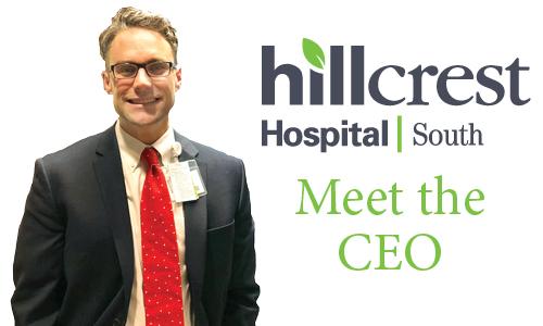 Meet the CEO: Bennett Geister   Hillcrest Hospital South in